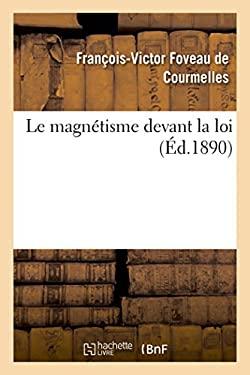 Le Magnetisme Devant La Loi (Sciences) (French Edition)