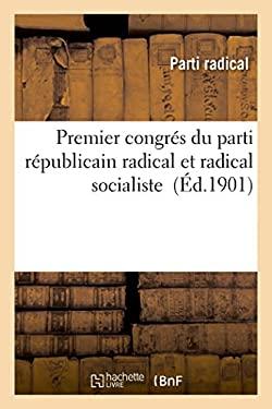 Premier Congres Du Parti Republicain Radical Et Radical Socialiste (Sciences Sociales) (French Edition)