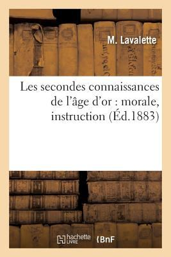Les Secondes Connaissances de L'A[ge D'Or (Sciences Sociales) (French Edition)