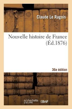 Nouvelle Histoire de France 36e Ed (French Edition)