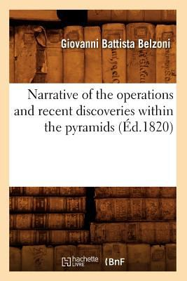 Narrative of the Operations and Recent Discoveries Within the Pyramids (Ed.1820) (Histoire) (French Edition)