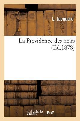 La Providence Des Noirs (French Edition)