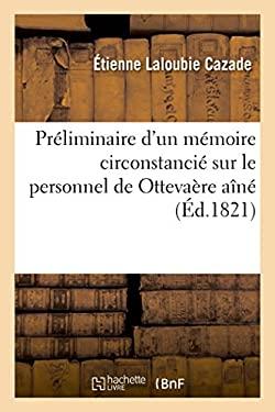 Preliminaire D'Un Memoire Circonstancie Sur Le Personnel de Ottevaere Aine, Dit Petite-Conscience (Histoire) (French Edition)
