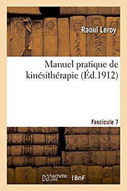 Manuel Pratique de Kinesitherapie Fascicule 7 (Sciences) (French Edition)