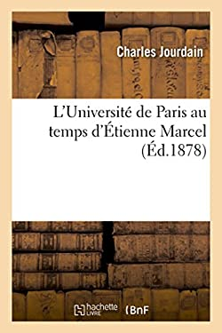 L'Universite de Paris Au Temps D'Etienne Marcel (Histoire) (French Edition)