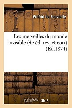 Les Merveilles Du Monde Invisible 4e Ed. REV. Et Corr (Sciences) (French Edition)
