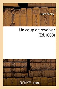 Un Coup de Revolver (Litterature) (French Edition)