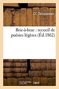 Bric-A-Brac: Recueil de Poesies Legeres (Litterature) (French Edition)