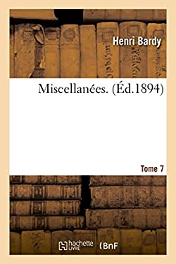 Miscellanees. Tome 7 (Histoire) (French Edition)