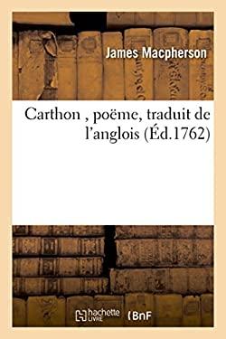 Carthon, Poame, Traduit de L'Anglois (Litterature) (French Edition)