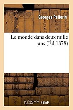 Le Monde Dans Deux Mille ANS (Litterature) (French Edition)