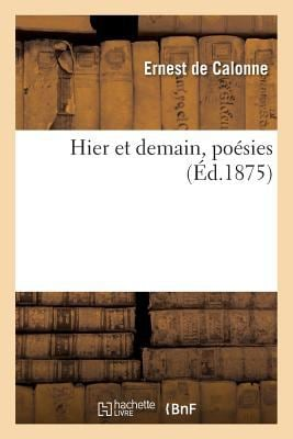 Hier Et Demain, Poesies (Litterature) (French Edition)