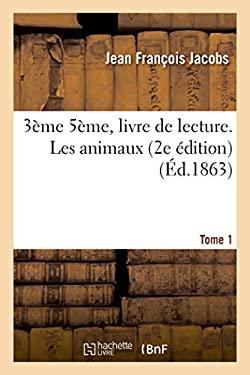 3eme 5eme, Livre de Lecture. Les Animaux. 2e Edition. Tome 1 (Sciences Sociales) (French Edition)