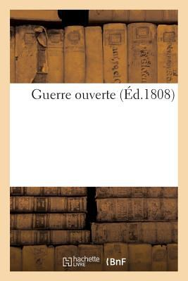 Guerre Ouverte (Litterature) (French Edition)