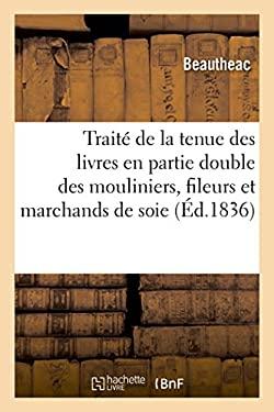 Traite de la Tenue Des Livres En Partie Double: A L'Usage Des Mouliniers, (Savoirs Et Traditions) (French Edition)