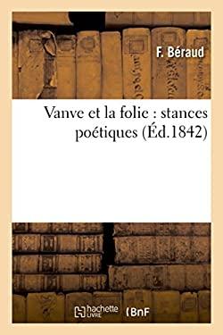 Vanve Et La Folie: Stances Poetiques (Litterature) (French Edition)