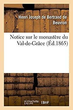 Notice Sur Le Monastere Du Val-de-Grace (Histoire) (French Edition)