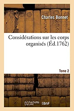 Considerations Sur Les Corps Organises. Tome 2 (Litterature) (French Edition)