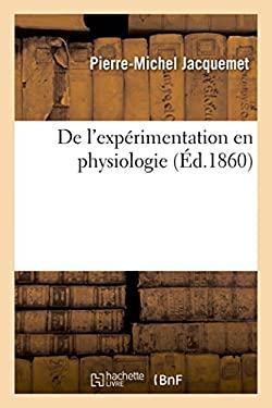 de L'Experimentation En Physiologie (Sciences) (French Edition)