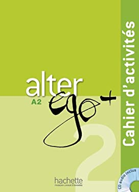 Alter EGO Plus: Cahier d'Activites + CD Audio A2 (French Edition)