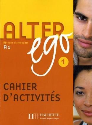 Alter Ego Cahier D'Activites 1: Methode de Francais 9782011554215