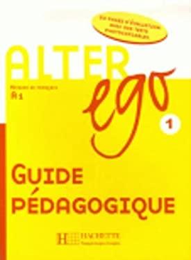 Alter Ego Level 1 Teacher's Guide - Berthet, Annie