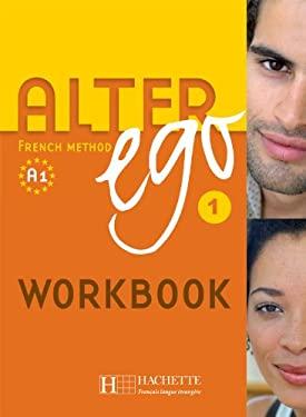 Alter Ego 1 - Cahier version anglophone: Alter Ego 1 - Cahier version anglophone