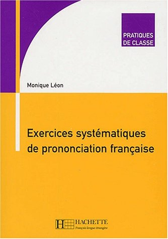 Exercices Systematiques de Prononciation Francaise 9782011552181