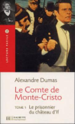 Le Comte de Monte Cristo, T. 1 Lecture Facile A2/B1 (900-1500 Words) 9782011552334