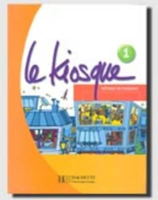 Le Kiosque 1 Textbook 9782011555311