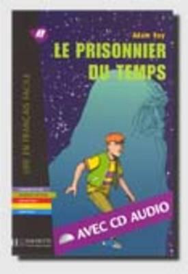 Le Prisonnier Du Temps. Lire En Francais Facile A2 9782011553768