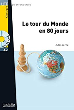 Le Tour Du Monde En 80 Jours with CD Lecture Facile A1/A2 (500-900 Words) 9782011556868