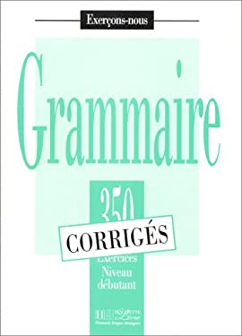 Les 350 Exercices de Grammaire - Debutant Answer Key 9782011550576
