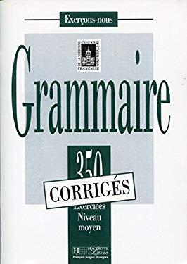 Les 350 Exercices de Grammaire - Moyen Answer Key