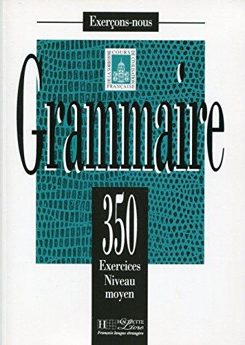 Les 350 Exercices de Grammaire - Moyen Textbook 9782011550583