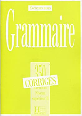 Les 350 Exercices de Grammaire - Superieur 2 Answer Key 9782010162909