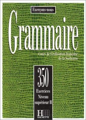 Les 350 Exercices de Grammaire - Superieur 2 Textbook 9782010162916