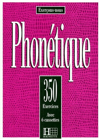 Les 350 Exercices de Phonetique Textbook 9782010205507