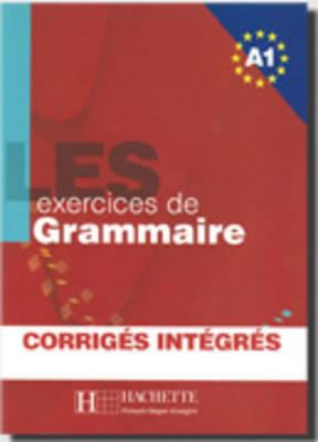 Les 500 Exercices de Grammaire A1 Combined Textbook and Answer Key 9782011554321