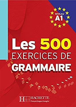 Les 500 Exercices de Grammaire A1 Textbook 9782011553997
