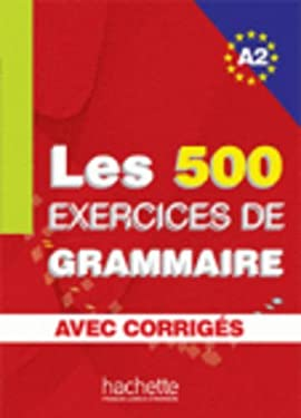 Les 500 Exercices de Grammaire A2 Combined Textbook and Answer Key 9782011554352