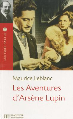 Les Aventures D'Arsene Lupin Lecture Facile A2/B1 (900-1500 Words) 9782011552808