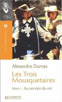 Les Trois Mousquetaires: Tomo 1 Au Service Du Roi 9782011552440