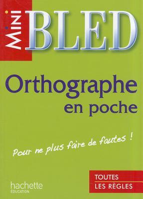 Mini-Bled. Orthographie En Poche 9782011695796