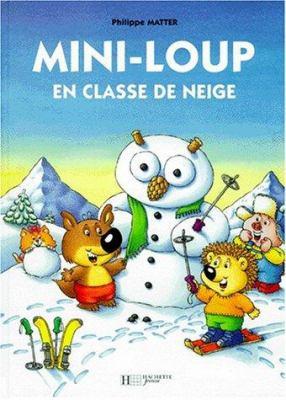 Mini-Loup En Classe de Neige 9782012236424