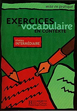 Mise En Pratique. Exercices de Vocabulaire En Contexte - Intermediaire Textbook 9782011551535