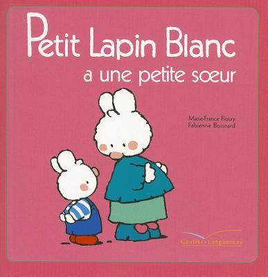 Petit Lapin Blanc a Une Petite Soeur - 8 9782012250352