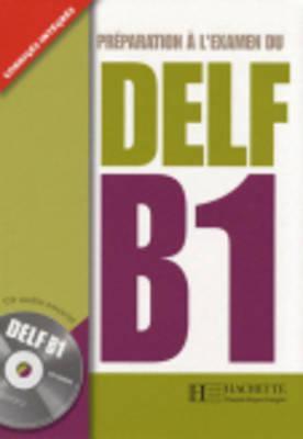 Preparation A L'Examen Du Delf Textbook B1 with CD 9782011554895