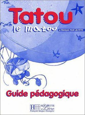 Tatou Le Matou Level 1 Teacher's Guide 9782011551894