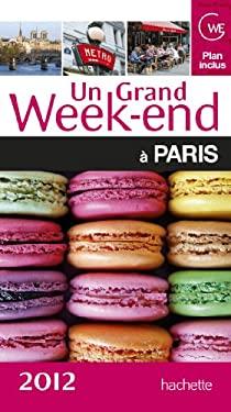 Un grand week-end a Paris 2012 - Faucon, Cline, Collectif